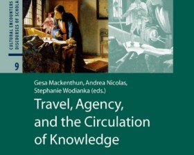 Travel, Agency, and the Circulation of Knowledge